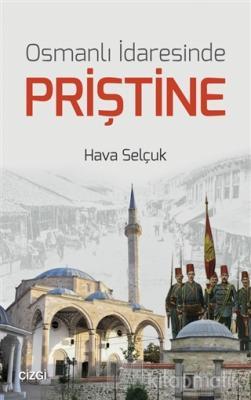Osmanlı İdaresinde Priştine Hava Selçuk