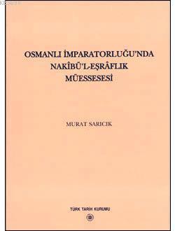 Osmanlı İmparatorluğu'nda Nakibü'l - Eşraflık Müessesesi