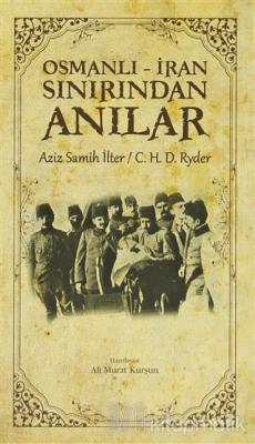 Osmanlı - İran Sınırından Anılar