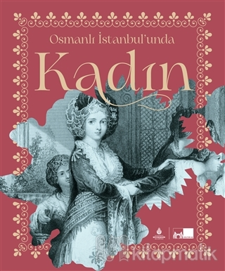 Osmanlı İstanbul'unda Kadın (Ciltli) Tuba Demirci