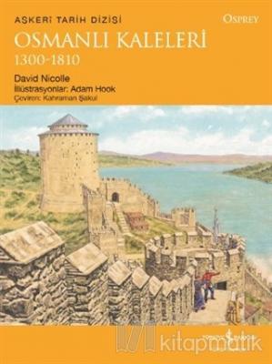 Osmanlı Kaleleri 1300-1810 David Nicolle