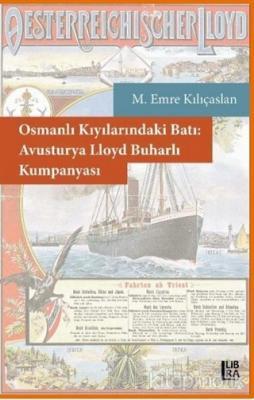 Osmanlı Kıyılarındaki Batı: Avusturya Lloyd Buharlı Kumpanyası