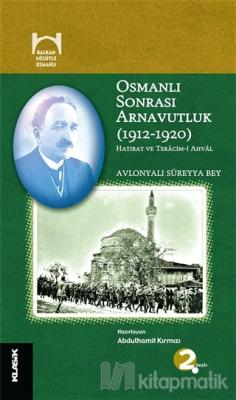 Osmanlı Sonrası Arnavutluk (1912-1920)