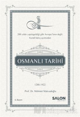 Osmanlı Tarihi (1288-1922) (Ciltli) Mehmet Maksudoğlu