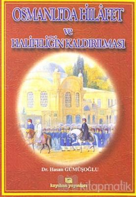 Osmanlı'da Hilafet ve Halifeliğin Kaldırılması
