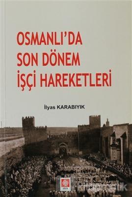 Osmanlı'da Son Dönem İşçi Hareketleri