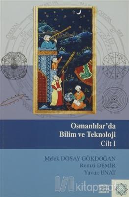 Osmanlılar'da Bilim Ve Teknoloji Cilt: 1