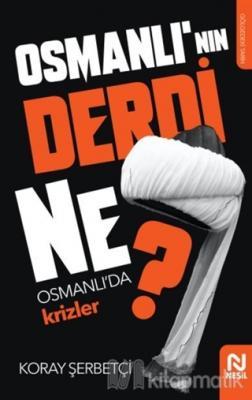 Osmanlı'nın Derdi Ne? Koray Şerbetçi