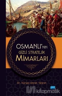 Osmanlı'nın Gizli Stratejik Mimarları Kürşad Emrah Yıldırım