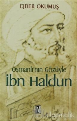 Osmanlı'nın Gözüyle İbn Haldun Ejder Okumuş