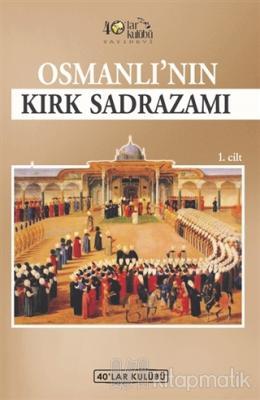 Osmanlı'nın Kırk Sadrazamı