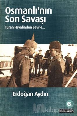 Osmanlının Son Savaşı Erdoğan Aydın