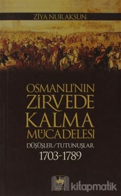 Osmanlı'nın Zirvede Kalma Mücadelesi Ziya Nur Aksun