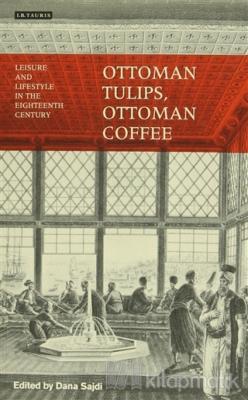 Ottoman Tulips, Ottoman Coffee
