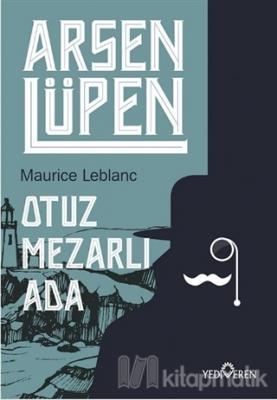 Otuz Mezarlı Ada - Arsen Lüpen Maurice Leblanc