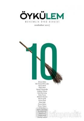 Öykülem Dergisi Sayı: 10 Sonbahar 2017