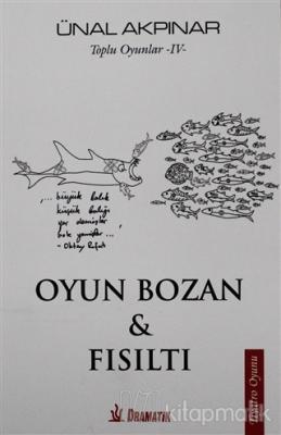 Oyun Bozan ve Fısıltı - Toplu Oyunlar 4 Ünal Akpınar