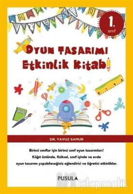 Oyun Tasarımı ve Etkinlik Kitabı 1. Sınıf