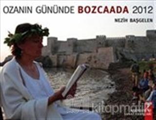 Ozanın Gününde Bozcaada - 2012
