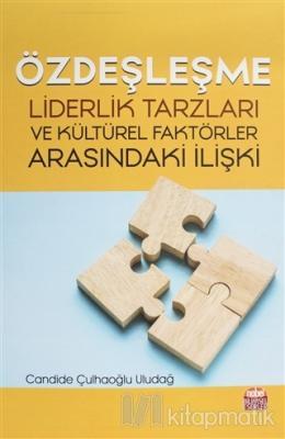 Özdeşleşme - Liderlik Tarzları ve Kültürel Faktörler Arasındaki İlişiki
