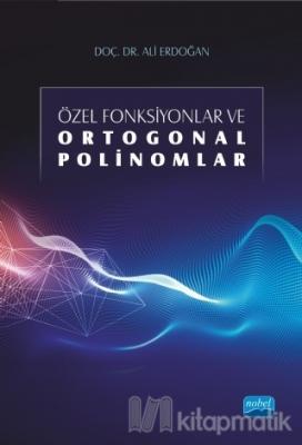 Özel Fonksiyonlar ve Ortogonal Polinomlar