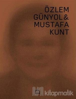 Özlem Günyol ve Mustafa Kunt (Ciltli)