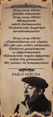 Pablo Neruda Yavaş Poster