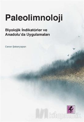 Paleolimnoloji: Biyolojik İndikatörler ve Anadolu'da Uygulamaları Cera