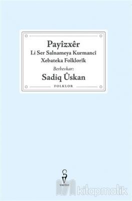 Payizxer, Li Ser Salnameya Kurmanci Xebateka Folklorik