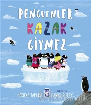 Penguenler Kazak Giymez Marikka Tamura