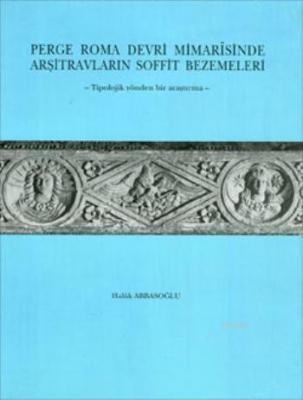 Perge Roma Devri Mimarîsinde Arşitravların Soffit Bezemeleri