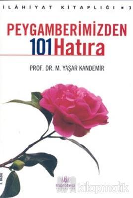 Peygamberimizden 101 Hatıra M. Yaşar Kandemir