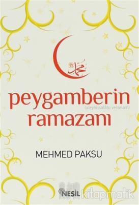 Peygamberin (Aleyhissalatu Vesselam) Ramazanı Mehmed Paksu