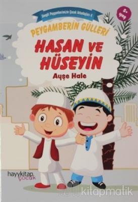 Peygamberin Gülleri Hasan ve Hüseyin - Sevgili Peygamberimizin Çocuk A