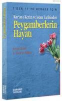 Peygamberlerin Hayatı & Kur'an-ı Kerim ve İslam Tarihinden