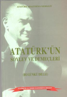 Atatürk'ün Söylev ve Demeçleri (Bugünkü Dille)