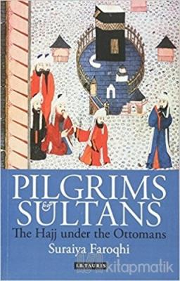 Pilgrims and Sultans (Ciltli)