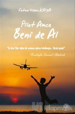 Pilot Amca Beni de Al F. Vildan Kaya