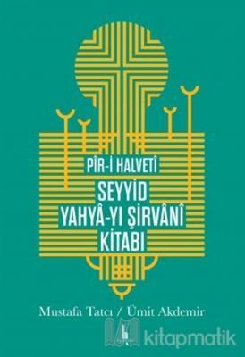 Pir-i Halveti Seyyid Yahya-yı Şirvani Kitabı (Ciltli)