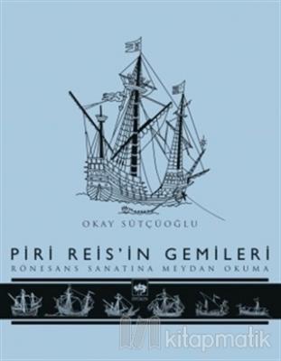Piri Reis'in Gemileri (Ciltli)