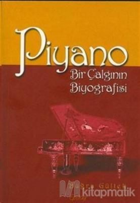 Piyano Bir Çalgının Biyografisi