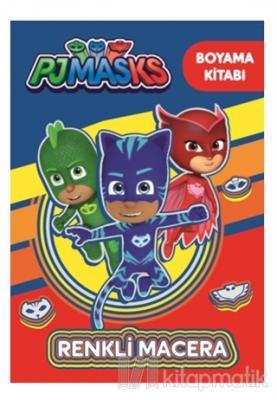 Pjmasks - Renkli Macera Boyama Kitabı