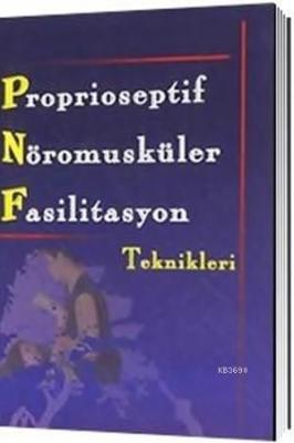 PNF Proprioseptif Nöromusküler Fasilitasyon