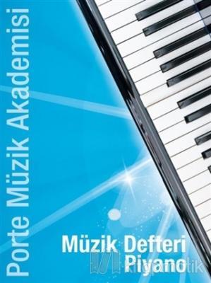 Porte Müzik Akademisi Müzik Defteri Piyano
