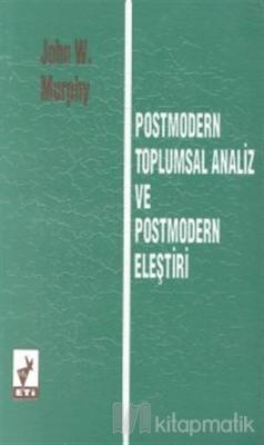 Postmodern Toplumsal Analiz ve Postmodern Eleştiri