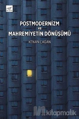 Postmodernizm ve Mahremiyetin Dönüşümü