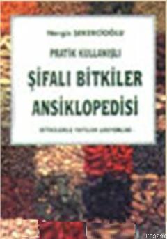 Pratik Kullanışlı Şifalı Bitkiler Ansiklopedisi