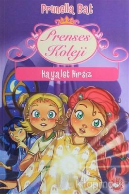 Prenses Koleji 7 - Hayalet Hırsız