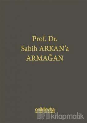 Prof. Dr. Sabih Arkan'a Armağan (Ciltli)