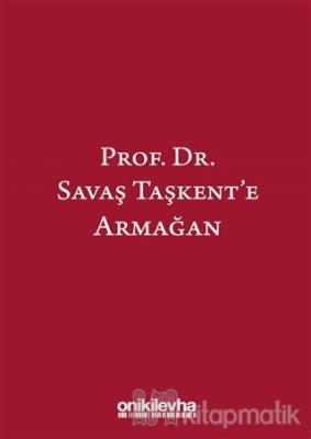 Prof. Dr. Savaş Taşkent'e Armağan